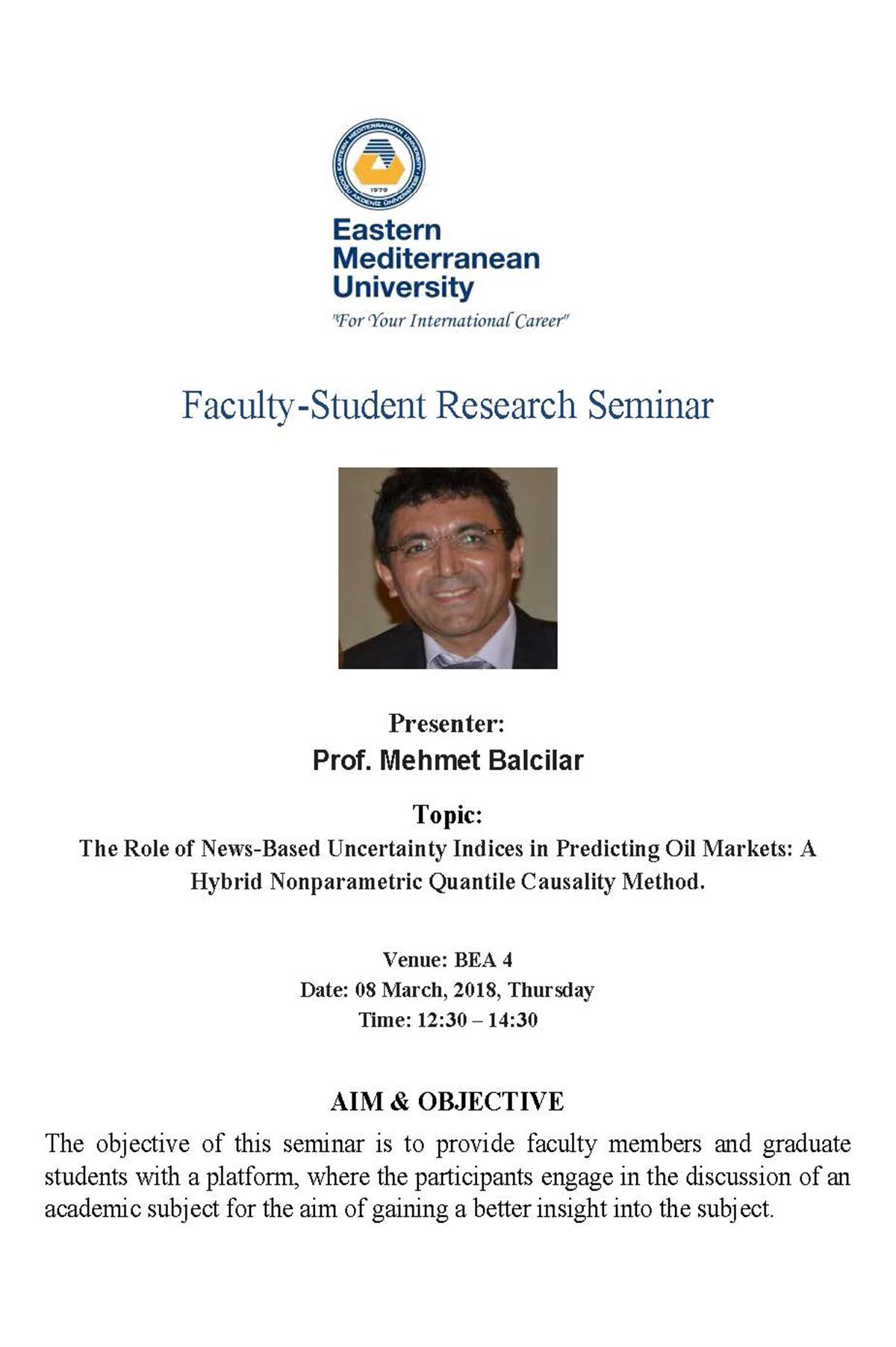 Seminar Series: The Role of News-Based Uncertainty Indices in Predicting Oil Markets: A Hybrid Nonparametric Quantile Causality Method By Prof. Mehmet Balcilar